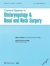 Current Opinion in Otolaryngology & Head and Neck Surgery